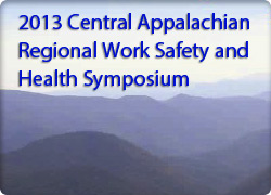 2013 Central Appalachian Regional Work Safety and Health Symposium