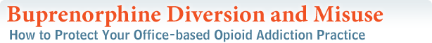 Buprenorphine Diversion and Misuse