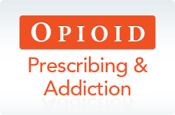 Opioid Prescribing & Addiction