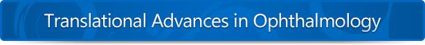 Translational Advances in Ophthalmology